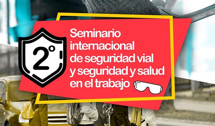II Seminario Internacional de seguridad vial y seguridad y salud trabajo